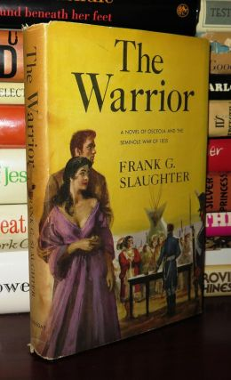 THE WARRIOR. Frank G. Slaughter