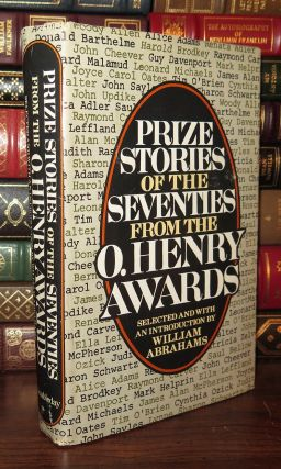 PRIZE STORIES OF THE SEVENTIES From the O. Henry Awards. William Abrahams, Joyce Carol Oates -...