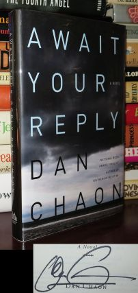 AWAIT YOUR REPLY Signed 1st. Dan Chaon