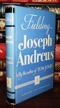JOSEPH ANDREWS Written in Imitation of the Manner of Cervantes