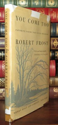 YOU COME TOO Favorite Poems for Young Readers. Frost. Robert