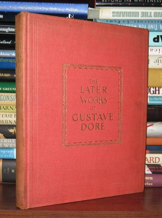 THE LATER WORKS OF GUSTAVE DORE