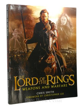THE LORD OF THE RINGS WEAPONS AND WARFARE. Chris Smith, Christopher Lee
