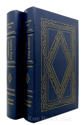 JAMES K. POLK CONTINENTALIST 1843-1846 Easton Press. Charles Sellers - James K. Polk