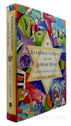 EVERYDAY COOKING FOR THE JEWISH HOME. Ethel Hofman