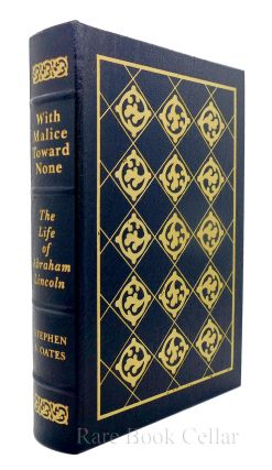 WITH MALICE TOWARD NONE Easton Press. Stephen B. Pres. Gerald Ford Oates, Foreword - Abraham Lincoln