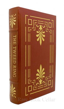 THE TWEED RING Easton Press. Alexander B. Callow Jr