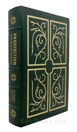 PROHIBITION THE ERA OF EXCESS Easton Press. Andrew Sinclair