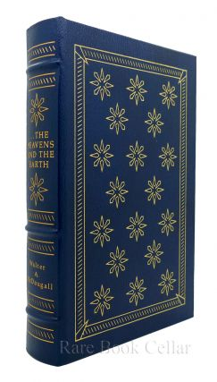 THE HEAVENS AND THE EARTH Easton Press. Walter A. McDougall