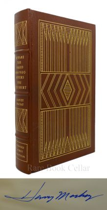 BEWARE THE NAKED MAN WHO OFFERS YOU HIS SHIRT: Signed Easton Press. Harvey Mackay