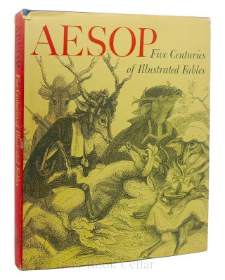 AESOP FIVE CENTURIES OF ILLUSTRATED FABLES. Aesop, John J. McKendry