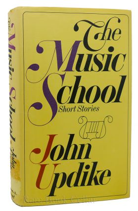 THE MUSIC SCHOOL SHORT STORIES. John Updike