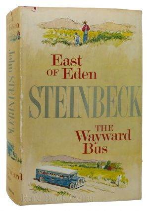 EAST OF EDEN AND THE WAYWARD BUS. John Steinbeck