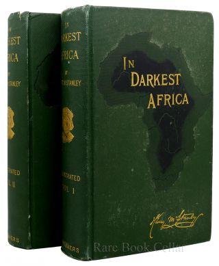 IN DARKEST AFRICA. 2 VOLUME SET The Quest, Rescue, and Retreat of Emin Governor of Equatoria