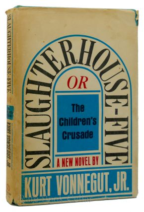 SLAUGHTER-HOUSE FIVE OR THE CHILDREN'S CRUSADE