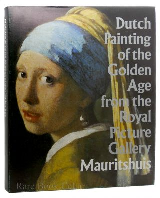 DUTCH PAINTING OF THE GOLDEN AGE FROM THE ROYAL PICTURE GALLERY. MAURITSHUIS