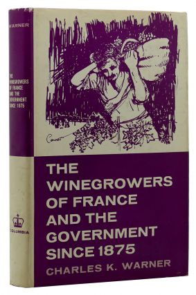 THE WINEGROWERS OF FRANCE, AND THE GOVERNMENT SINCE 1875