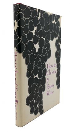 HOW TO CHOOSE AND ENJOY WINE. Augustus Muir