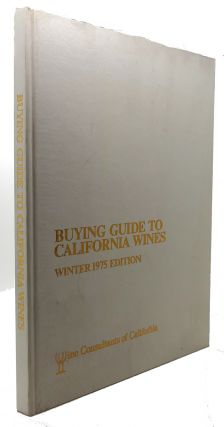 BUYING GUIDE TO CALIFORNIA WINES : Winter 1975 Edition. John M. Brennan