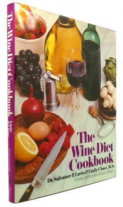THE WINE DIET COOKBOOK. Emily Chase Dr. Salvatore Pablo Lucia