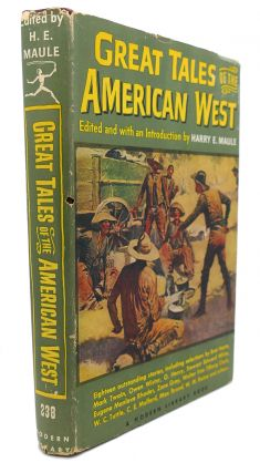 GREAT TALES OF THE AMERICAN WEST. Harry E. Maule