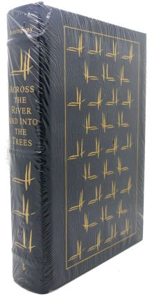 ACROSS THE RIVER AND INTO THE TREES Easton Press. Ernest Hemingway