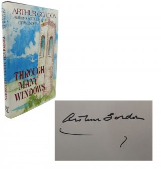 THROUGH MANY WINDOWS Signed 1st. Arthur Gordon