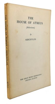 THE HOUSE OF ATREUS (SELECTIONS). Aeschylus