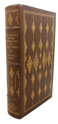 THE COUNTRY OF THE POINTED FIRS AND OTHER STORIES Franklin Library. Willa Cather Sarah Orne...