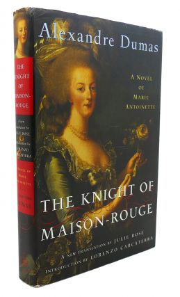 THE KNIGHT OF MAISON-ROUGE : A Novel of Marie Antoinette. Alexandre Dumas