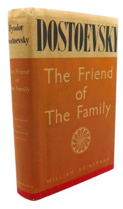 THE FRIEND OF THE FAMILY. Fyodor Dostoevsky