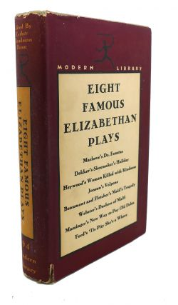 EIGHT FAMOUS ELIZABETHAN PLAYS Modern Library #94. Dunn E. C