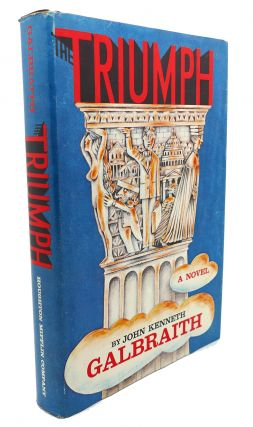 THE TRIUMPH : A Novel of Modern Diplomacy. John Kenneth Galbraith
