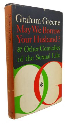 MAY WE BORROW YOUR HUSBAND? And Other Comedies of the Sexual Life