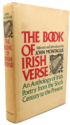THE BOOK OF IRISH VERSE : An Anthology of Irish Poetry from the Sixth Century to the Present
