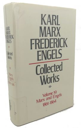 COLLECTED WORKS, VOLUME 19 : Marx and Engels, 1861 - 1864