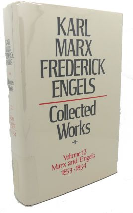 COLLECTED WORKS, VOLUME 12 : Marx and Engels, 1853 - 1854