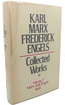 COLLECTED WORKS, VOLUME 7 : Marx and Engels, 1848