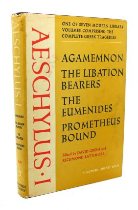 AESCHYLUS I : Agamemnon, the Libation Bearers, the Eumenides, Prometheus Bound. Aeschylus