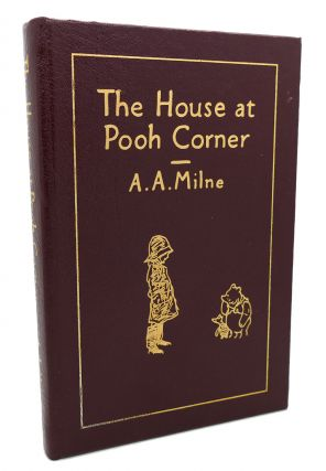 THE HOUSE AT POOH CORNER Easton Press. Ernest H. Shepard A. A. Milne
