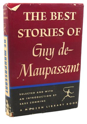 THE BEST STORIES OF GUY DE MAUPASSANT. Guy De Maupassant