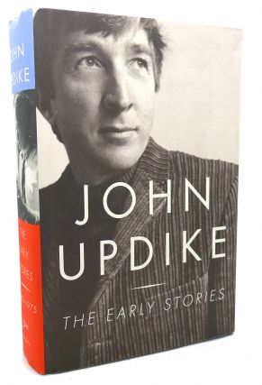 THE EARLY STORIES : 1953-1975. John Updike