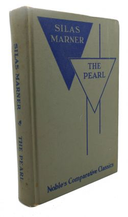 SILAS MARNER, THE PEARL. John Steinbeck George Eliot