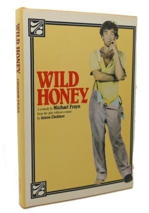 WILD HONEY. Michael Frayn Anton Chekhov
