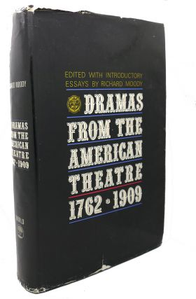 DRAMAS FROM THE AMERICAN THEATRE, 1762 - 1909, VOL. 1